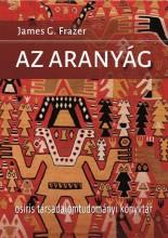 AZ ARANYÁG - KÖTÖTT - Ekönyv - FRAZER, G. JAMES