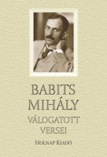 BABITS MIHÁLY VÁLOGATOTT VERSEI - Ekönyv - BABITS MIHÁLY