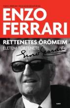 RETTENETES ÖRÖMEIM - ÉLETEM TÖRTÉNETE - Ekönyv - FERRARI, ENZO