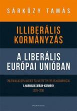ILLIBERÁLIS KORMÁNYZÁS A LIBERÁLIS EURÓPAI UNIÓBAN - Ekönyv - SÁRKÖZY TAMÁS