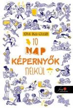 10 NAP KÉPERNYŐK NÉLKÜL - Ekönyv - RIGAL-GOULARD, SOPHIE