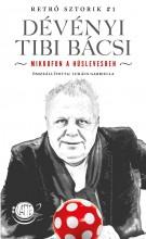 DÉVÉNYI TIBI BÁCSI - MIKROFON A HÚSLEVESBEN - Ekönyv - LUKÁCS GABRIELLA