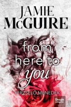 FROM HERE TO YOU – PERZSELŐ MENEDÉK - Ebook - MCGUIRE, JAMIE