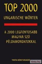 TOP 2000 UNGARISCHE WÖRTER - A 2000 LEGFONTOSABB MAGYAR SZÓ PÉLDAMONDATOKKAL - Ebook - KALMÁR ÉVA JÚLIA - KISS GÁBOR
