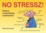 NO STRESSZ! - KALAUZ A FESZÜLTSÉG TÚLÉLÉSÉHEZ - - Ekönyv - BAXENDALE, MARTIN