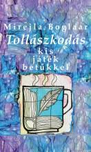 TOLLÁSZKODÁS - KIS JÁTÉK BETŰKKEL - Ekönyv - BOGLAAR, MIREJLA