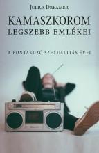 KAMASZKOROM LEGSZEBB EMLÉKEI - ABONTAKOZÓ SZEXUALITÁS ÉVEI - Ekönyv - DREAMER, JULIUS