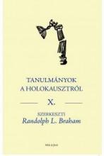 TANULMÁNYOK A HOLOKAUSZTRÓL X. - Ekönyv - MÚLT ÉS JÖVŐ ALAPÍTVÁNY