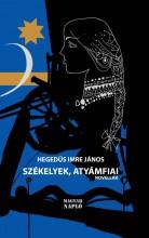 SZÉKELYEK, ATYÁMFIAI - NOVELLÁK - Ekönyv - HEGEDŰS IMRE JÁNOS