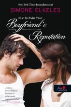 HOW TO RUIN YOUR BOYFRIEND'S REPUTATION - A PASIM TÖNKRETETT HÍRNEVE - Ekönyv - ERKELES, SIMONE