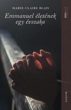 EMMANUEL ÉLETÉNEK EGY ÉVSZAKA - Ekönyv - BLAIS, MARIE-CLAIRE