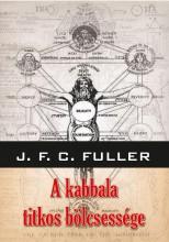 A KABBALA TITKOS BÖLCSESSÉGE - ÚJ BORÍTÓ - Ekönyv - FULLER, J.F.C.