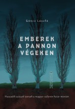 EMBEREK A PANNON VÉGEKEN - Ekönyv - GÖNCZ LÁSZLÓ