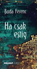 HA CSAK ESTIG - Ekönyv - BUDA FERENC