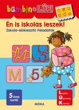 ÉN IS ISKOLÁS LESZEK! - ISKOLAI ELŐKÉSZÍTŐ FELADATOK - Ekönyv - LDI129