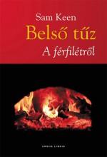 BELSŐ TŰZ - A FÉRFILÉTRŐL - Ekönyv - KEEN, SAM