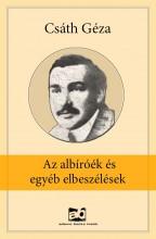 Az albíróék és egyéb elbeszélések - Ebook - Csáth Géza
