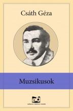 Muzsikusok - Ebook - Csáth Géza