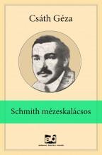 Schmith mézeskalácsos - Ekönyv - Csáth Géza
