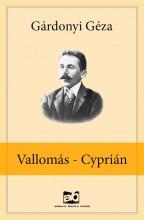 Vallomás - Cyprián - Ekönyv - Gárdonyi Géza