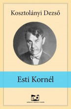 Esti Kornél - Ekönyv - Kosztolányi Dezső