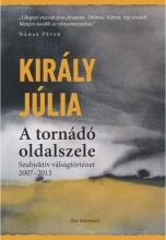 A TORNÁDÓ OLDALSZELE - SZUBJEKTÍV VÁLSÁGTÖRTÉNET (2007–2013) - Ekönyv - KIRÁLY JÚLIA