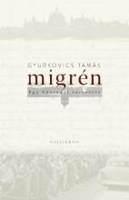 MIGRÉN - EGY BŰNTUDAT TÖRTÉNETE - Ekönyv - GYURKOVICS TAMÁS