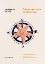 ÉRTELEMKERESÉS ÉS ÉLETÖRÖM - LOGOTERÁPIÁS SEGÍTSÉG DEPRESSZIÓ ÉS ÉRTELEMKRÍZI - Ebook - LUKAS, ELISABETH