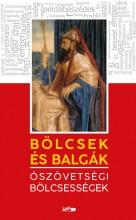 BÖLCSEK ÉS BALGÁK - ÓSZÖVETSÉGI BÖLCSESSÉGEK - Ekönyv - LAZI KIADÓ