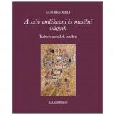 A SZÍV EMLÉKEZNI ÉS MESÉLNI VÁGYIK - Ekönyv - BENDERLI, GÜN