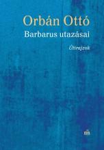 BARBARUS UTAZÁSAI - ÚTIRAJZOK - Ekönyv - ORBÁN OTTÓ