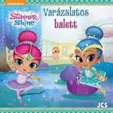SHIMMER ÉS SHINE - VARÁZSLATOS BALETT - Ekönyv - JCS MÉDIA KFT