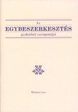 AZ EGYBESZERKESZTÉS GYAKORLATI SZEMPONTJAI - Ekönyv - LEE, WITNESS