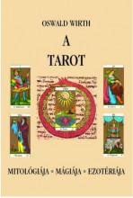 A TAROT – MITOLÓGIÁJA, MÁGIÁJA, EZOTÉRIÁJA - Ekönyv - WIRTH, OSWALD