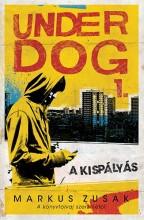 A KISPÁLYÁS - UNDERDOG 1. - Ebook - ZUSAK, MARKUS