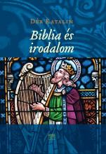 BIBLIA ÉS IRODALOM - Ekönyv - DÉR KATALIN