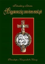 Magyarország 1000 éves ereklyéi - Ekönyv - Petneházy István