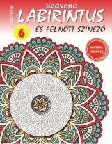 KEDVENC LABIRINTUS ÉS FELNŐTT SZÍNEZŐ 6. - Ekönyv - CSOSCH KFT.