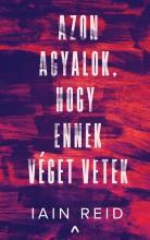 AZON AGYALOK, HOGY ENNEK VÉGET VETEK - Ebook - REID, IAIN