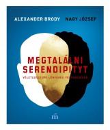MEGTALÁLNI SERENDIPITYT - Ekönyv - BRODY, ALEXANDER – NAGY JÓZSEF