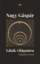 LÁTOK VILÁGOMRA - VÁLOGATOTT VERSEK - Ebook - NAGY GÁSPÁR