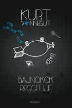 BAJNOKOK REGGELIJE - ÖTÖDIK KIADÁS - Ekönyv - VONNEGUT, KURT