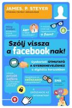 SZÓLJ VISSZA A FACEBOOKNAK! - Ekönyv - STEYER, JAMES P.