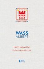 ERDÉLY MAGYAR FÖLD - KÖTETBEN MEG NEM JELENT ÍRÁSOK 1925–1945 - Ekönyv - WASS ALBERT
