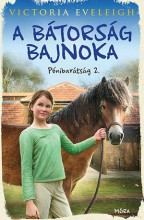 A BÁTORSÁG BAJNOKA - PÓNIBARÁTSÁG 2. - Ekönyv - EVELEIGH, VICTORIA