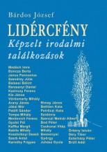 LIDÉRCFÉNY - KÉPZELT IRODALMI TALÁLKOZÁSOK - Ekönyv - BÁRDOS JÓZSEF