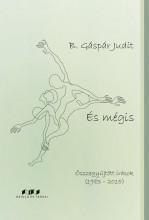 ÉS MÉGIS - ÖSSZEGYŰJTÖTT ÍRÁSOK (1983-2015) - Ekönyv - B. GÁSPÁR JUDIT