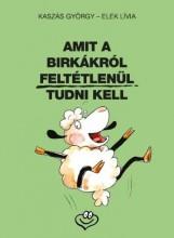 AMIT A BIRKÁKRÓL FELTÉTLENÜL TUDNI KELL - Ekönyv - KASZÁS GYÖRGY-ELEK LIVIA
