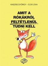 AMIT A RÓKÁKRÓL FELTÉTLENÜL TUDNI KELL - Ebook - KASZÁS GYÖRGY-ELEK LIVIA