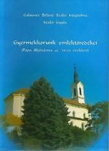 GYERMEKKORUNK EMLÉKTÖREDÉKEI - PÁPA ALSÓVÁROSA AZ '50-ES ÉVEKBEN - Ekönyv - GLAUNER BÉLÁNÉ - SZABÓ MAGDOLNA